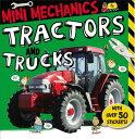Mini Mechanics: Tractors and Trucks MINI MECHANICS TRACTORS & TRUC (Mini Mechanics) [ Tim Bugbird ]