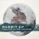 RABBIT EP [ COALTAR OF THE DEEPERS ]