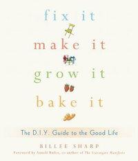 Fix_It��_Make_It��_Grow_It��_Bake