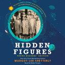 Hidden Figures Young Readers 039 Edition HIDDEN FIGURES YOUNG READER 5D Margot Lee Shetterly