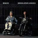 DESOLATION ANGELS [ ROGUE ]