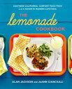 The Lemonade Cookbook: Southern California Comfort Food from L.A.'s Favorite Modern Cafeteria LEMONADE CKBK [ Alan Jackson ]