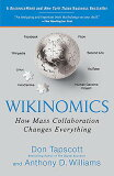Wikinomics: How Mass Collaboration Changes Everything [ Don Tapscott ]