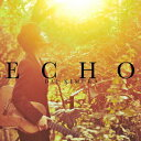 ECHO [ 木村大 ]