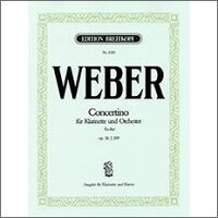 【輸入楽譜】ウェーバー, Carl Maria von: 小協奏曲(クラリネット・コンチェルティーノ) 変ホ長調 Op.26