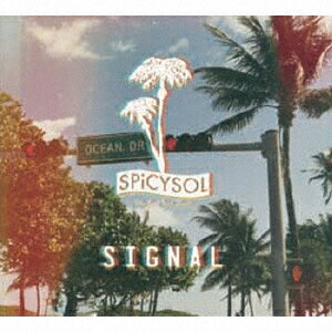 SIGNAL [ SPiCYSOL ]