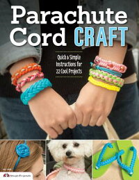 ParachuteCordCraft:QuickandSimpleInstructionsfor22CoolProjects[PepperellCompany]