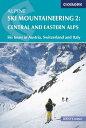 Alpine Ski Mountaineering, Volume 2: Central and Eastern Alps ALPINE SKI MOUNTAINEERING V02 (Cicerone Guides) Bill O 039 Connor