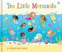 Ten Little Mermaids 10 LITTLE MERMAIDS (Counting to Ten Books) [ Susie Linn ]