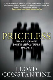 Priceless: The Case That Brought Down the Visa/MasterCard Bank Cartel PRICELESS [ Lloyd Constantine ]