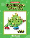 Dear Dragon's Color,123 DEAR DRAGONS COLOR123 (Beginning-To-Read - Dea...