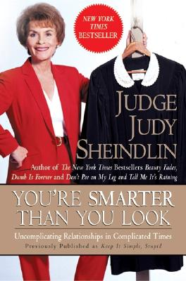 You're Smarter Than You Look: Uncomplicating Relationships in Complicated Times YOURE SMARTER THAN YOU LOOK [ Judy Sheindlin ]