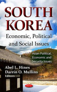 SouthKorea:Economic,Political,andSocialIssues[AbelL.Hines]
