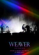 WEAVER 11th TOUR 2016 ��Draw a Night Rainbow�� at NHK HALL