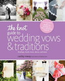 【】The Knot Guide to Wedding Vows and Traditions [Revised Edition]∶ Readings, Rituals, Musi[【】The Knot Guide to Wedding Vows and Traditions [Revised Edition]: Readings, Rituals, Musi]