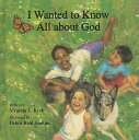 I Wanted to Know All about God I WANTED TO KNOW ALL ABT-BOARD