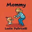 Mommy MOMMY (Leslie Patricelli Board Books)