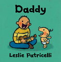 Daddy DADDY (Leslie Patricelli Board Books)
