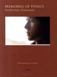 MEMORIES OF VENICE HIDETOSHI NISHIJIMA [ <strong>西島秀俊</strong> ]