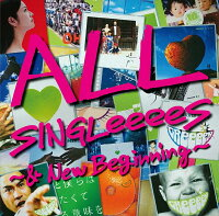 ALL SINGLeeeeS ~& New Beginning~ (初回限定盤 2CD+2DVD)