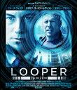 LOOPER/ルーパー【Blu-ray】 [ ブルース・ウィリス ]