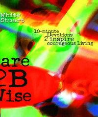 Dare_2b_Wise��_10_Minute_Devoti