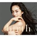 birth (初回限定盤 CD+DVD)