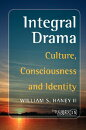 Integral Drama: Culture, Consciousness and Identity