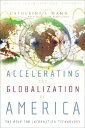 Accelerating the Globalization of America: The Role for Information Technology ACCELERATING THE GLOBALIZATION Catherine Mann