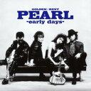 ゴールデン☆ベスト PEARL-early days- [ PEARL ]