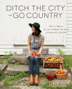 Ditch the City and Go Country:...