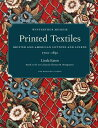 Printed Textiles: British and American Cottons and Linens 1700-1850 PRINTED TEXTILES [ Linda Eaton ]