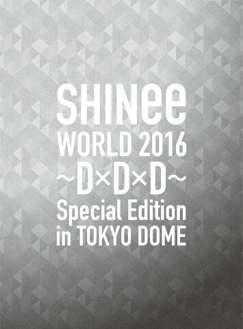 SHINee WORLD 2016〜D×D×D〜 Special Edition in TOKYO(初回限定盤)【Blu-ray】 [ SHINee ]