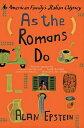 As the Romans Do: An American Family's Italian Odyssey [ Alan Epstein ]