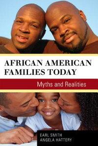 AfricanAmericanFamiliesToday:MythsandRealities[EarlSmith]