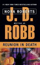 REUNION IN DEATH(A) [ J.D. ROBB ]