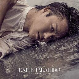 Eternal Love (CD+DVD) [ EXILE TAKAHIRO ]