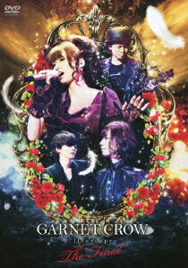 GARNET CROW livescope ~THE FINAL~