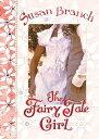 The Fairy Tale Girl FAIRY TALE GIRL [ Susan Branch ]