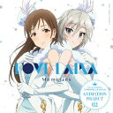 THE IDOLM@STER CINDERELLA GIRLS ANIMATION PROJECT 02 Memories [ LOVE LAIKA ]