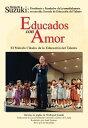 書, 雜誌, 漫畫 - Educados Con Amor -- El Metodo Clasico de la Educacion del Talento: Spanish Language Edition of Nurt SPA-EDUCADOS CON AMOR -- EL ME [ Shinichi Suzuki ]