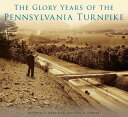 The Glory Years of the Pennsylvania Turnpike [ Mitchell E. Dakelman ]