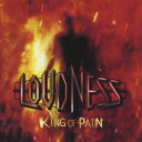KING OF PAIN 因果応報 [ LOUDNESS ]