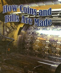 How_Coins_and_Bills_Are_Made