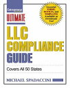 Ultimate LLC Compliance Guide: Covers All 50 States ULTIMATE LLC COMPL...