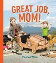 Great Job, Mom! GRT JOB MOM (Great Job) [ Holman Wang ]