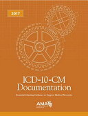 ICD-10-CM Documentation How to Guide Coders, Physicians & Healthcare Facilities 2017 [ American Medical Association ]
