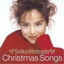 Seiko Matsuda Christmas Songs [ 松田聖子 ]