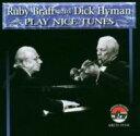 大乐团摇摆 - 【輸入盤】Play Nice Tunes [ Ruby Braff / Dick Hyman ]