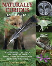 Naturally Curious Day by Day: A Photographic Field Guide and Daily Visit to the Forests, Fields, and